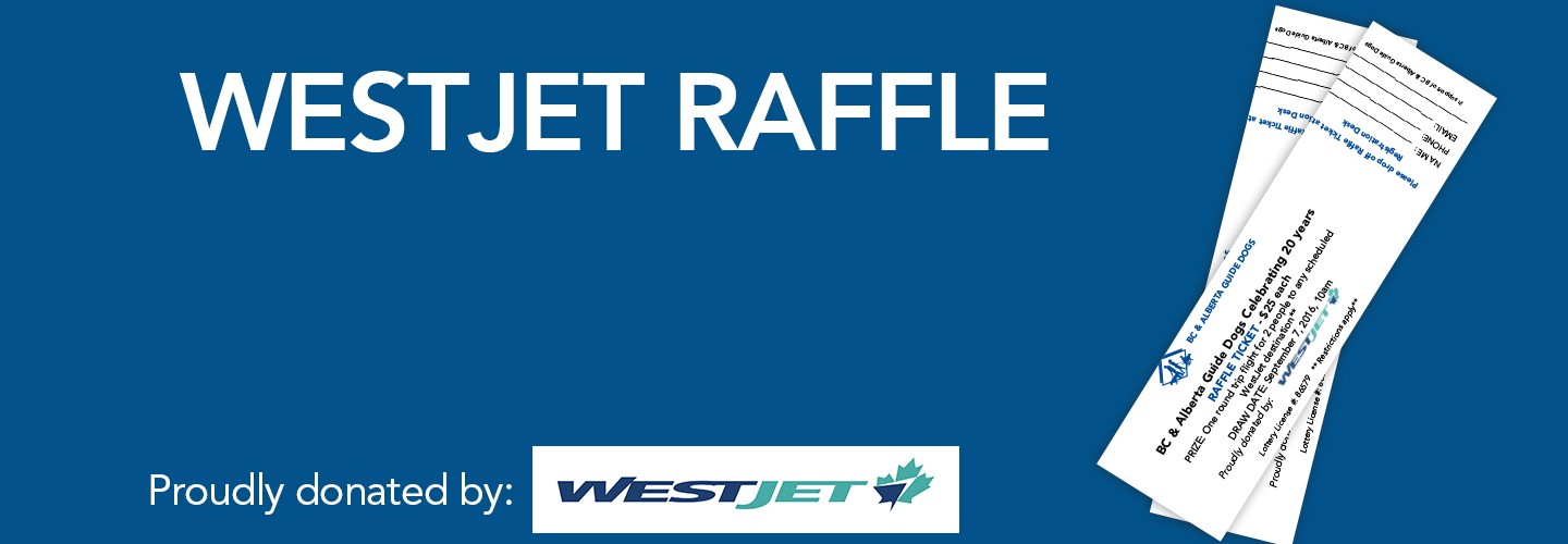 BC & Alberta Guide Dogs Celebrating 20 Years – WestJet Raffle Ticket