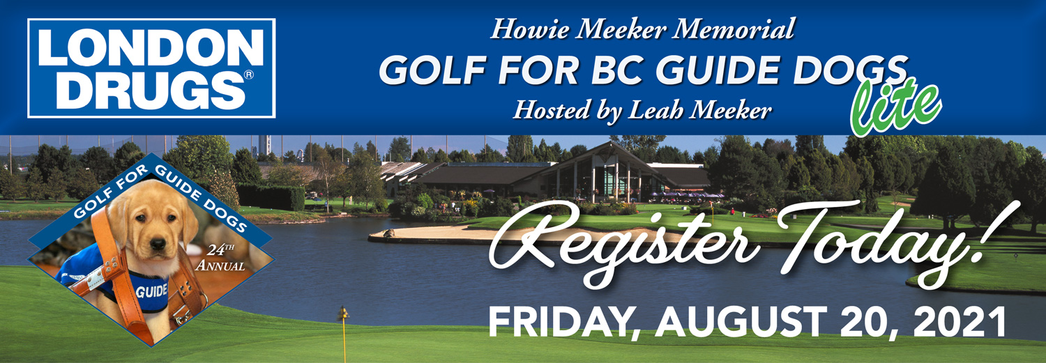 """Register Today! London Drugs Howie Meeker Memorial Golf for BC Guide Dogs """"lite"""" is Friday, August 20"""
